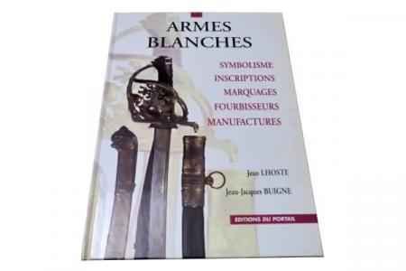Armes-Blanches-Livre-J-LHOSTE-J-J-BUIGNE-Editions-Portail-1994